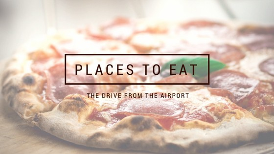 Places to Eat – The Drive from the Airport