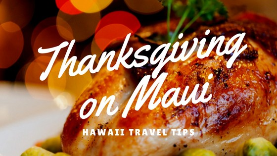 Hawaii Travel Tips – Thanksgiving on Maui