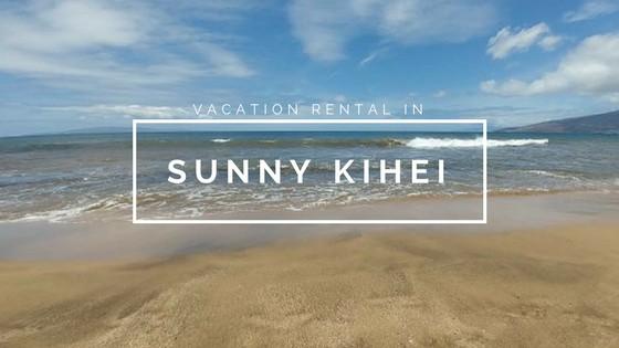 Vacation Rental in Sunny Kihei