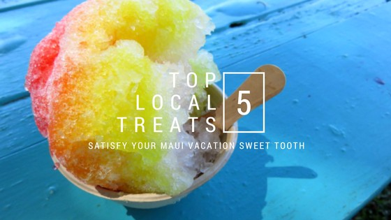 Top 5 Local Treats – Satisfy Your Maui Vacation Sweet Tooth